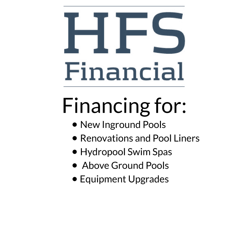 HFS Financing for New Inground Pools, Renovations and Pool Liners, Hydropool Swim Spas, Above Ground Pools, and Equipment Upgrades