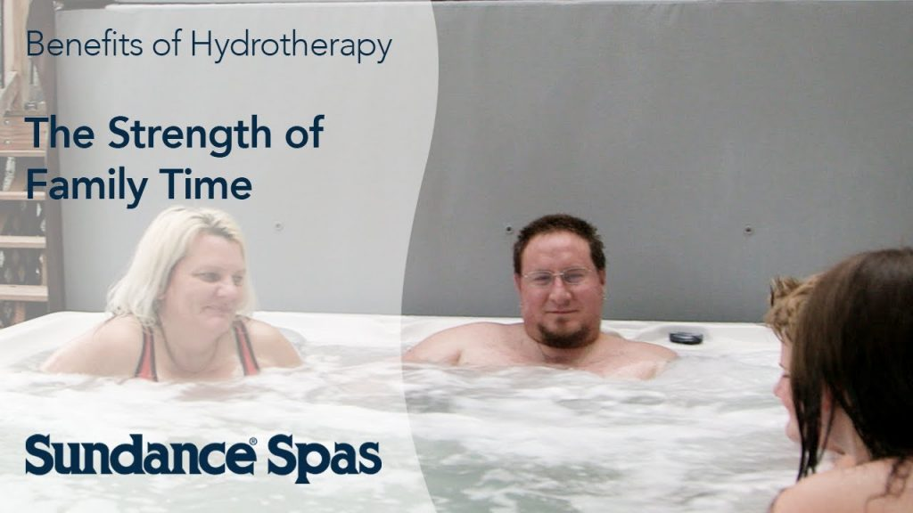 The Strength of Family Time and Sundance® Spas