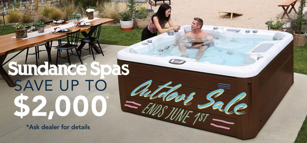 Sundance Spas Outdoor Sale is going on now through June 1st. Save up to $2000 on select spas or receive special financing with approved credit.